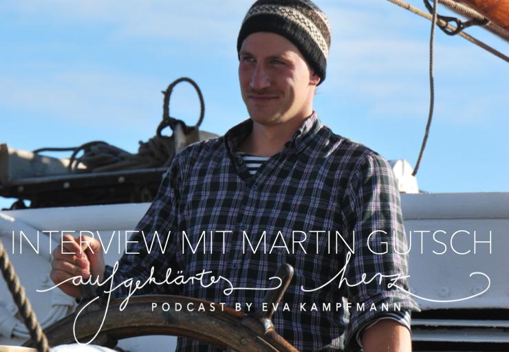 Interview mit dem modernen Seemann Martin Gutsch